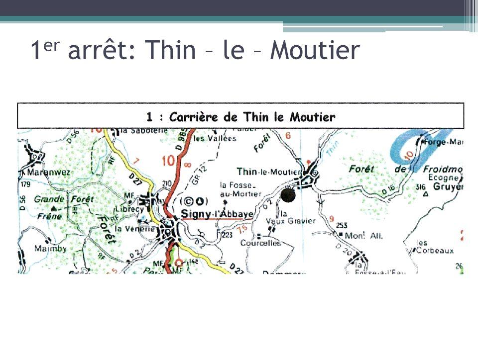 1er arrêt: Thin – le – Moutier