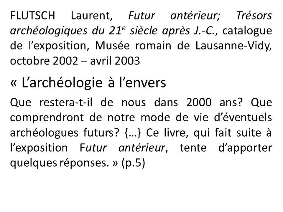 « L'archéologie à l'envers