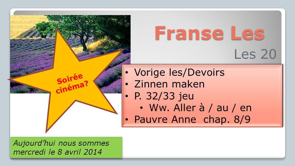 Franse Les Les 20 Vorige les/Devoirs Zinnen maken P. 32/33 jeu