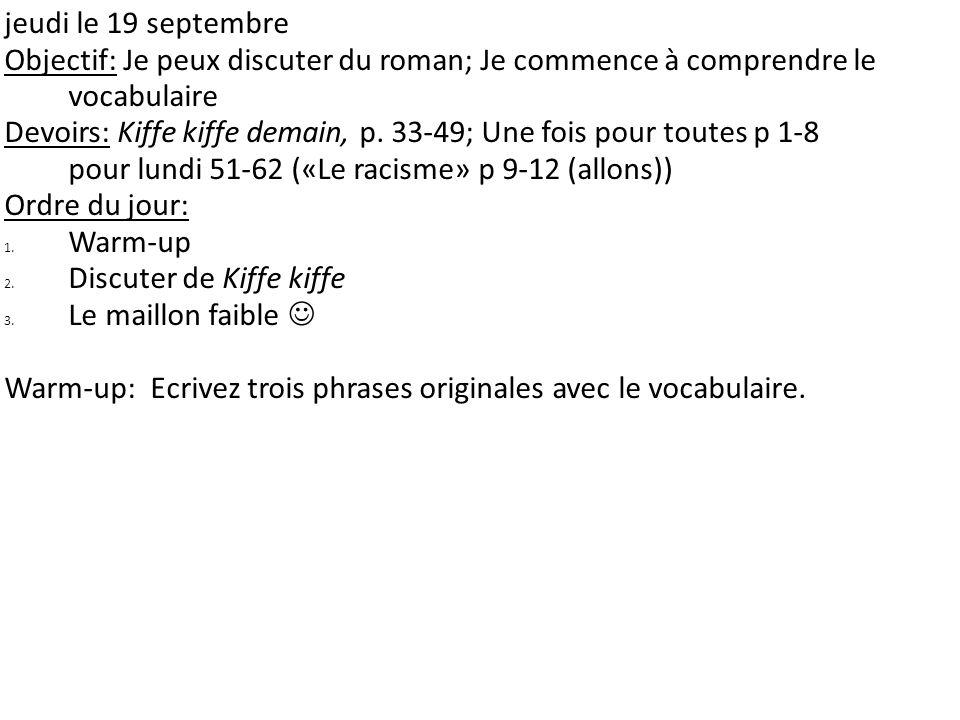jeudi le 19 septembre Objectif: Je peux discuter du roman; Je commence à comprendre le vocabulaire.