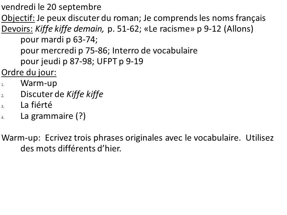 vendredi le 20 septembre Objectif: Je peux discuter du roman; Je comprends les noms français.