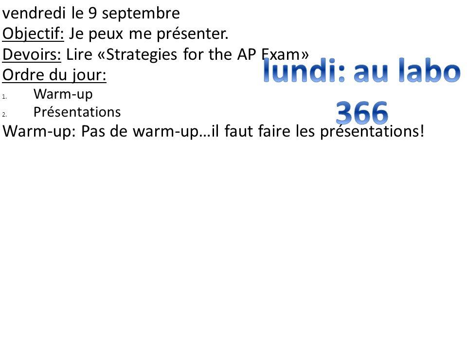 lundi: au labo 366 vendredi le 9 septembre