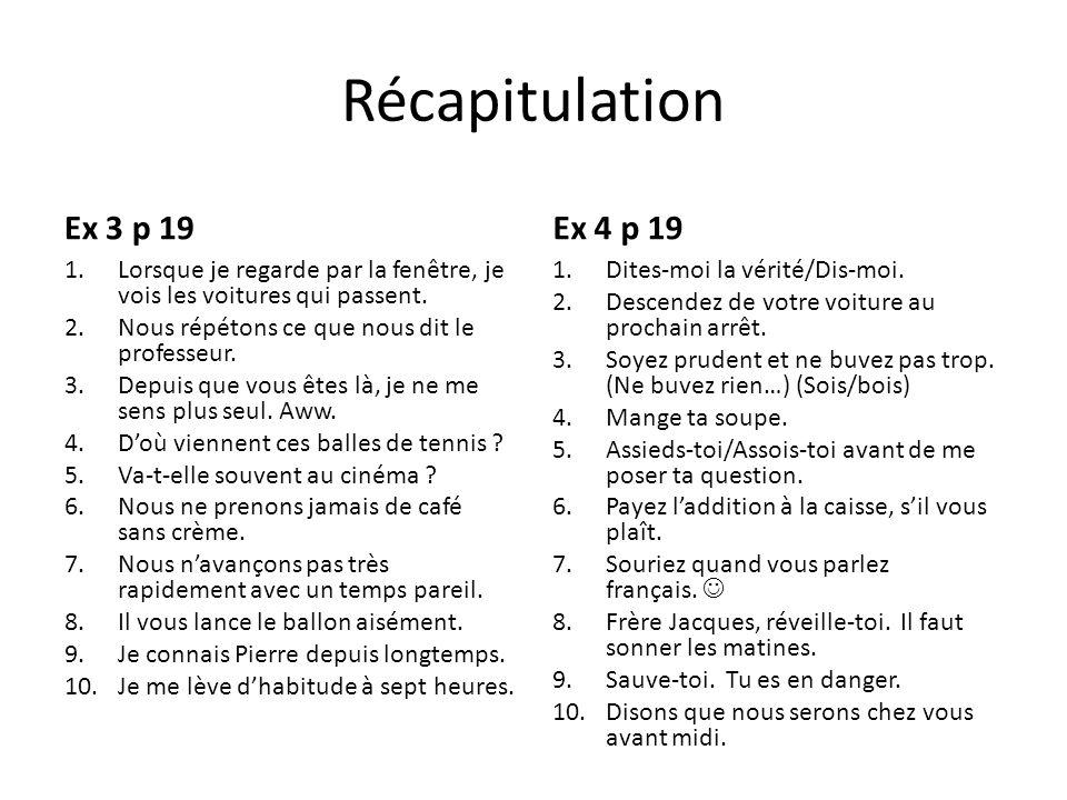 Récapitulation Ex 3 p 19 Ex 4 p 19
