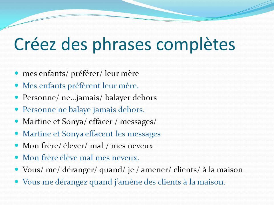 Créez des phrases complètes