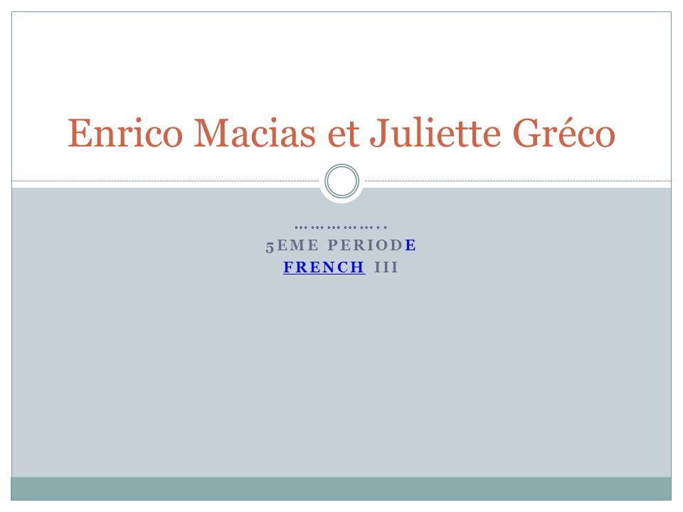 Enrico Macias et Juliette Gréco