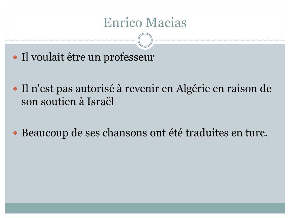 Enrico Macias Il voulait être un professeur