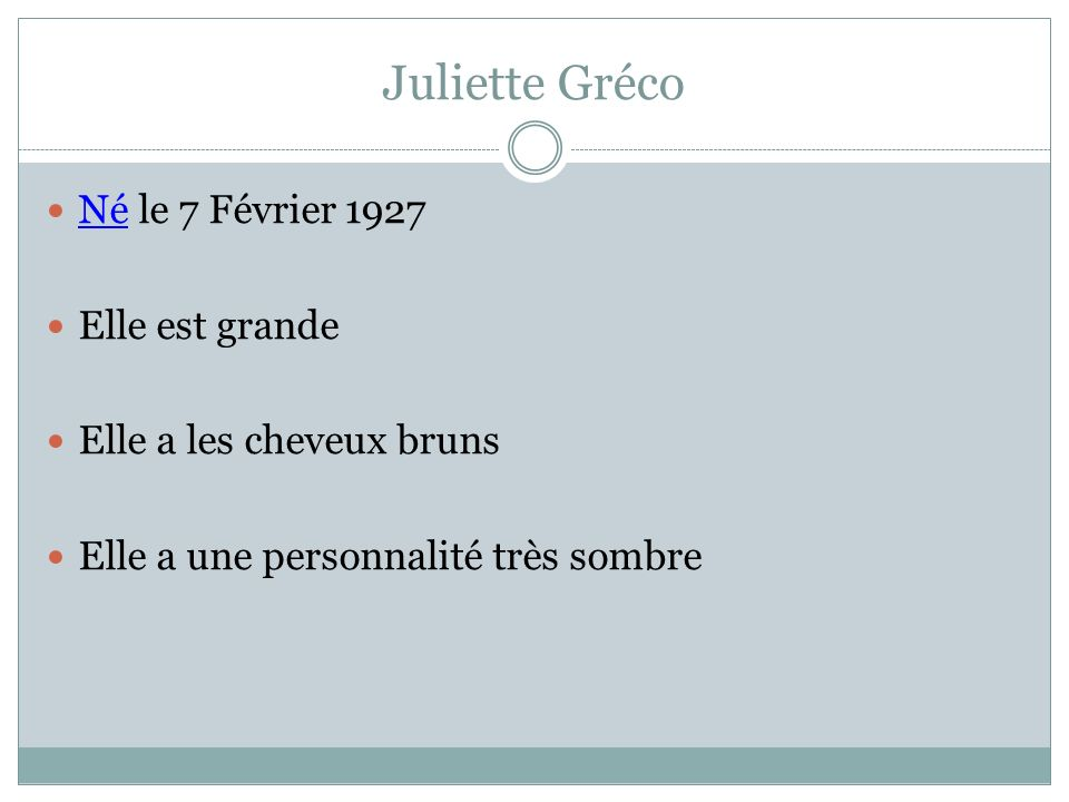 Juliette Gréco Né le 7 Février 1927 Elle est grande