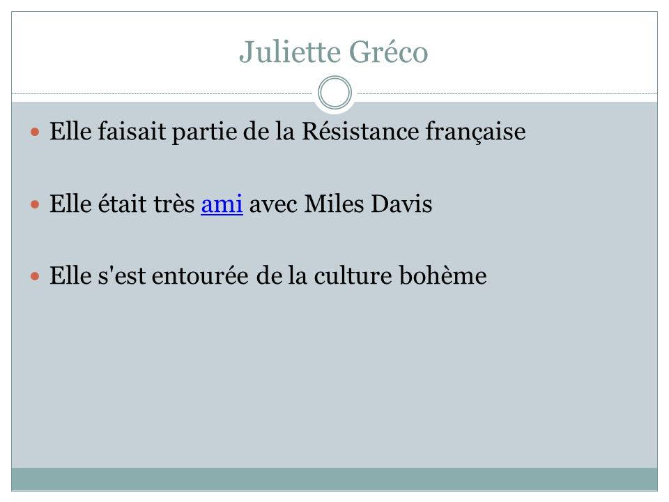 Juliette Gréco Elle faisait partie de la Résistance française