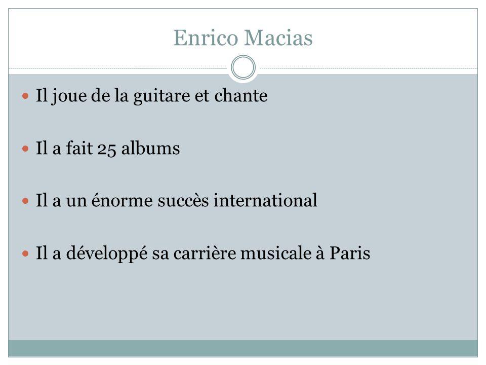 Enrico Macias Il joue de la guitare et chante Il a fait 25 albums