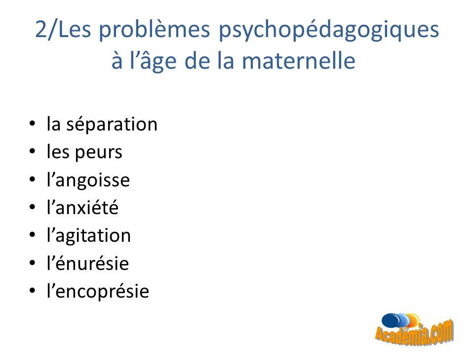 2/Les problèmes psychopédagogiques à l'âge de la maternelle