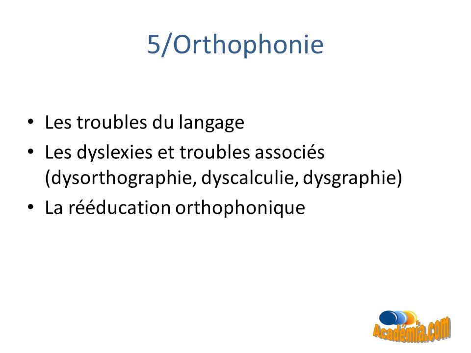 5/Orthophonie Académia.com Les troubles du langage