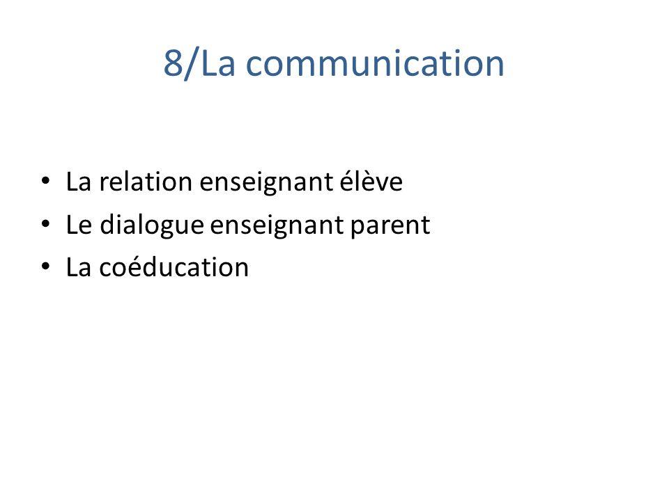 8/La communication La relation enseignant élève