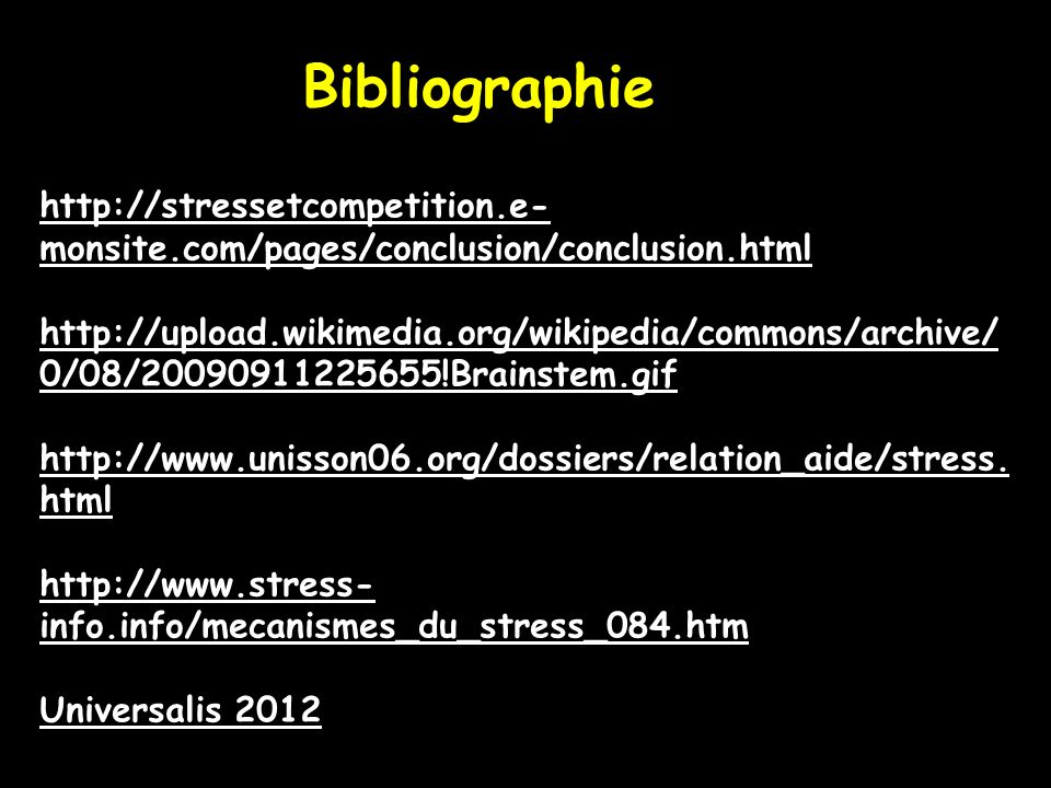Bibliographie http://stressetcompetition.e-monsite.com/pages/conclusion/conclusion.html.