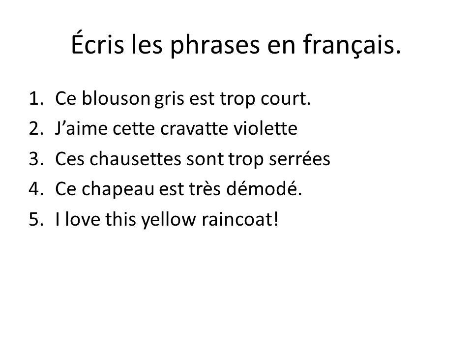 Écris les phrases en français.