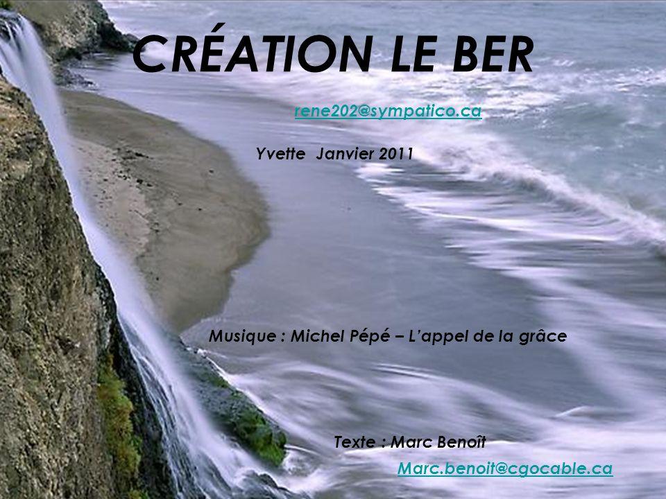 CRÉATION LE BER rene202@sympatico.ca Yvette Janvier 2011