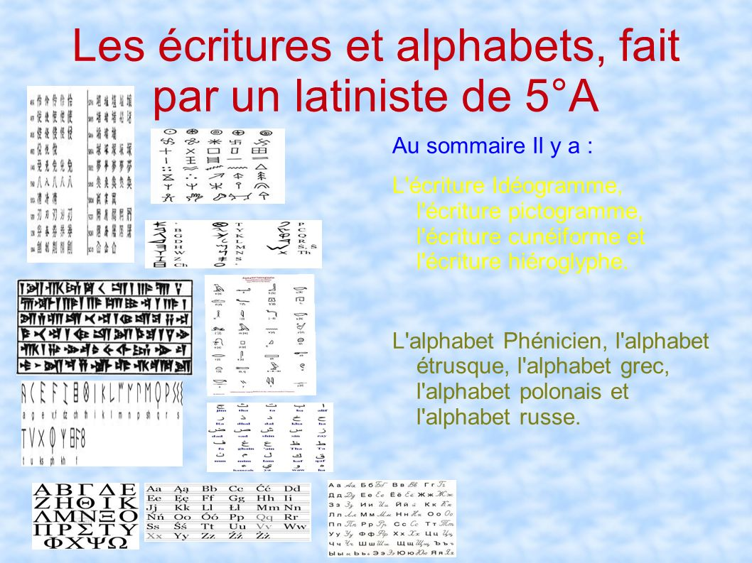 Les écritures et alphabets, fait par un latiniste de 5°A