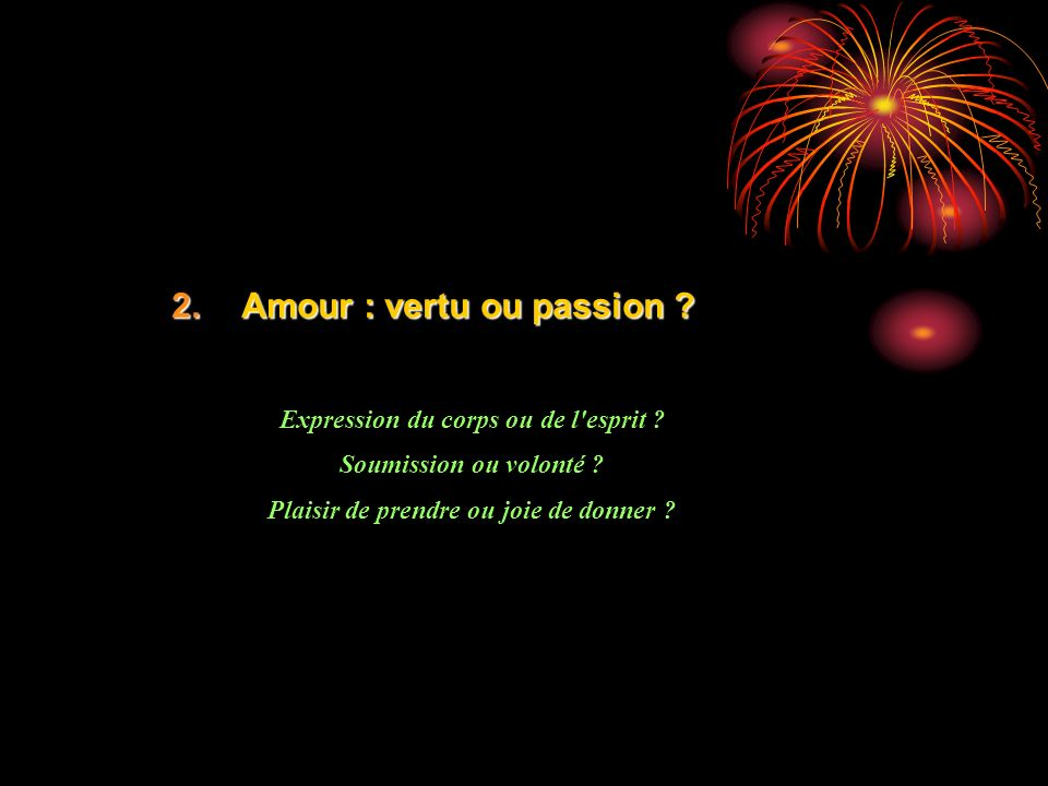 Amour : vertu ou passion