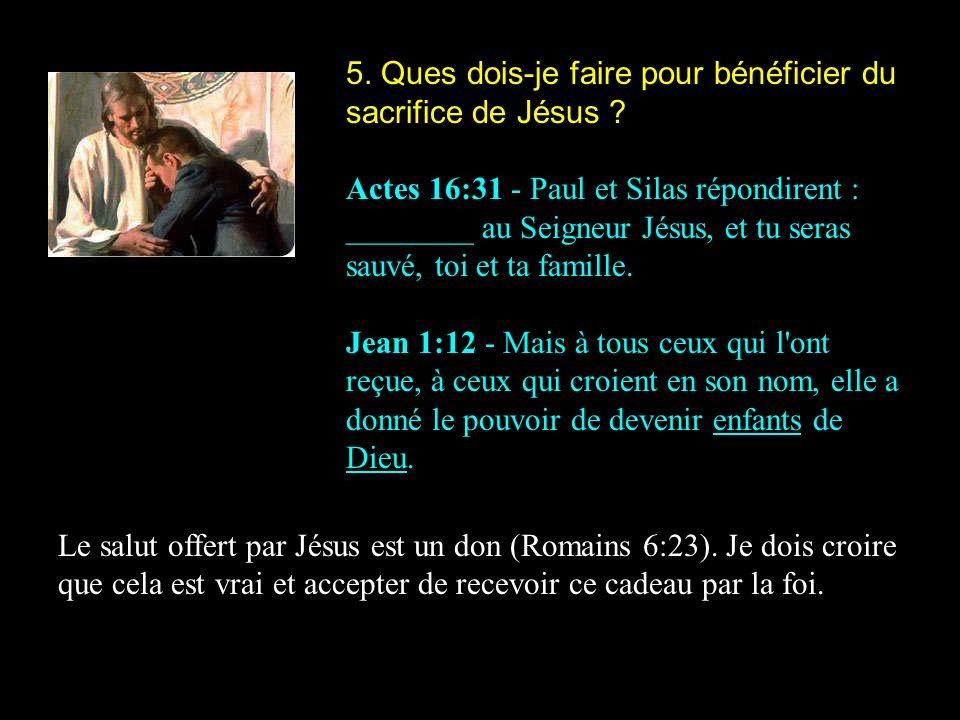 5. Ques dois-je faire pour bénéficier du sacrifice de Jésus