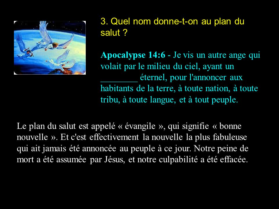 3. Quel nom donne-t-on au plan du salut