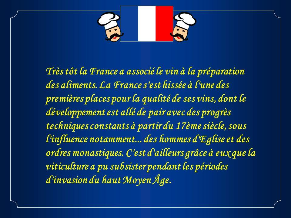 Très tôt la France a associé le vin à la préparation des aliments