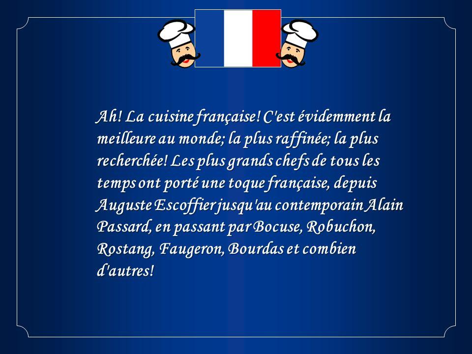 Ah. La cuisine française