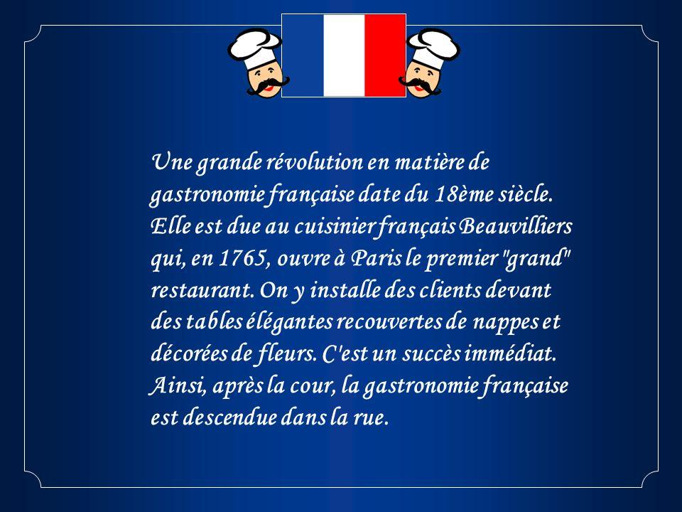Une grande révolution en matière de gastronomie française date du 18ème siècle.