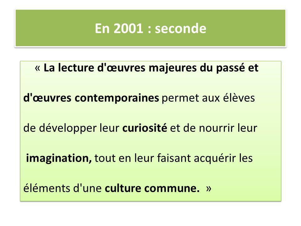 En 2001 : seconde « La lecture d œuvres majeures du passé et