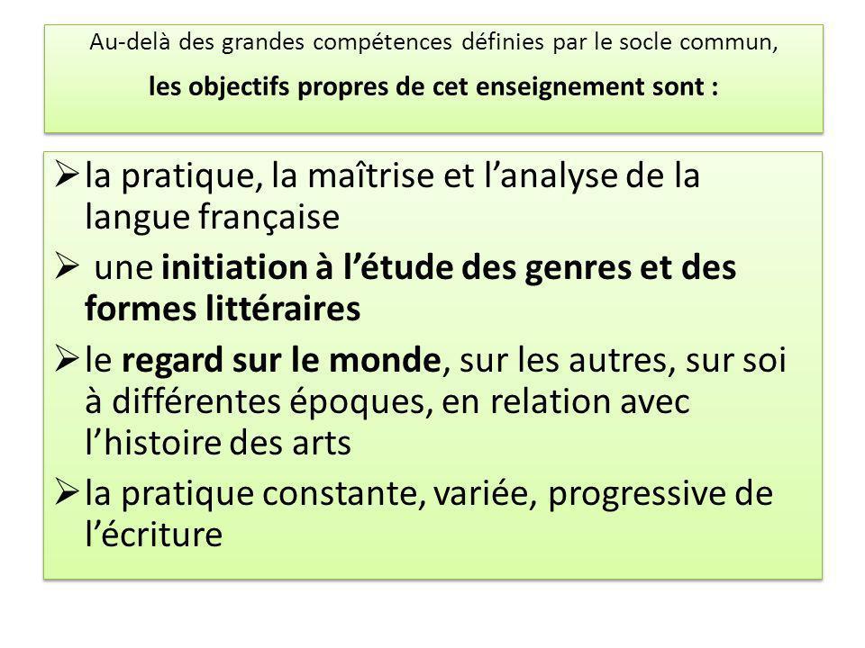 la pratique, la maîtrise et l'analyse de la langue française