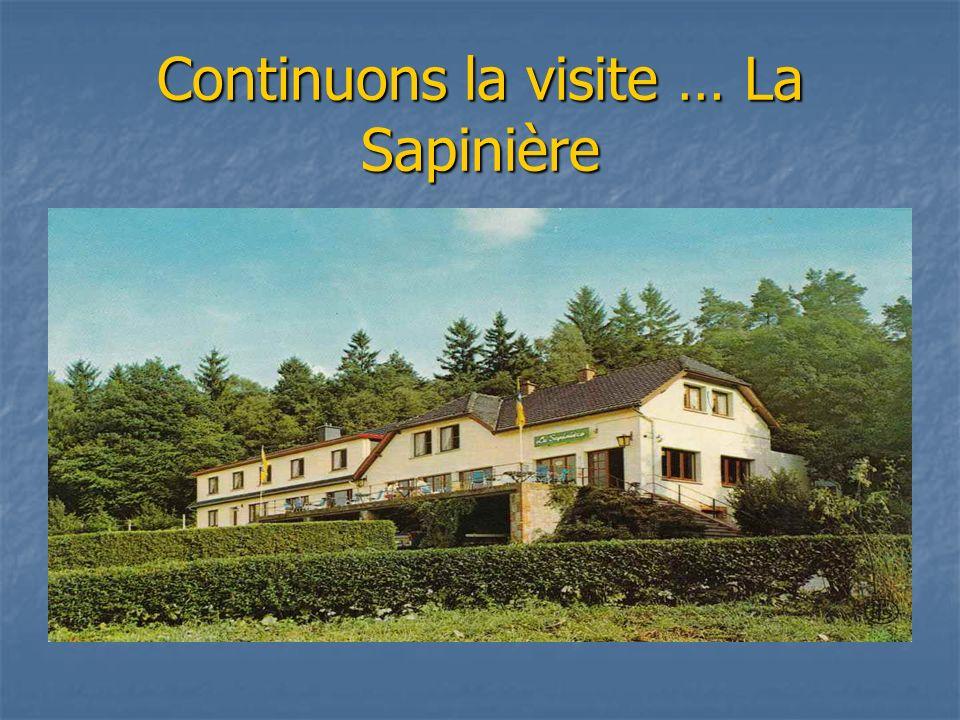 Continuons la visite … La Sapinière