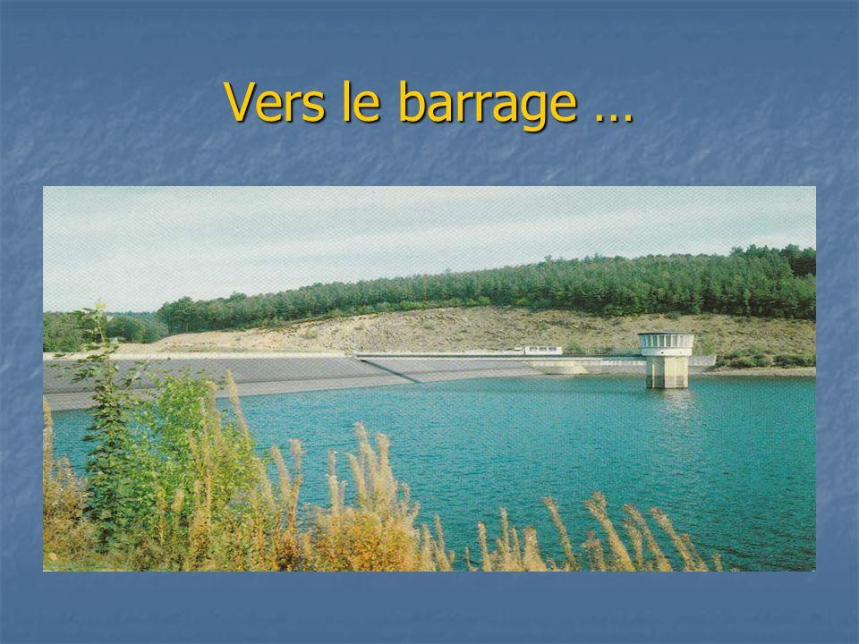 Vers le barrage …