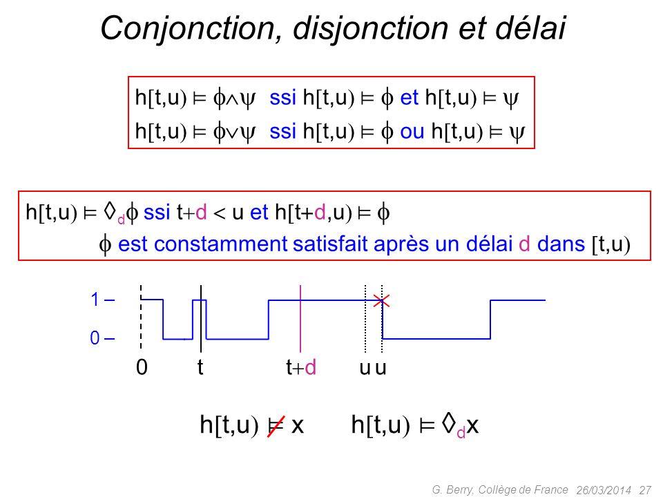 Conjonction, disjonction et délai
