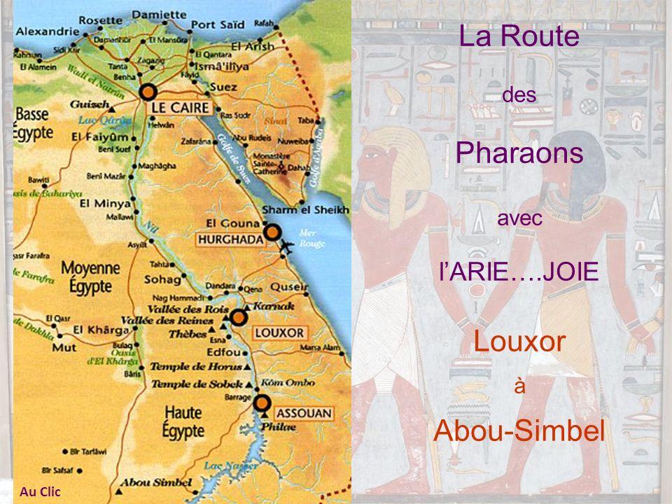 La Route des Pharaons avec l'ARIE….JOIE Louxor à Abou-Simbel Au Clic