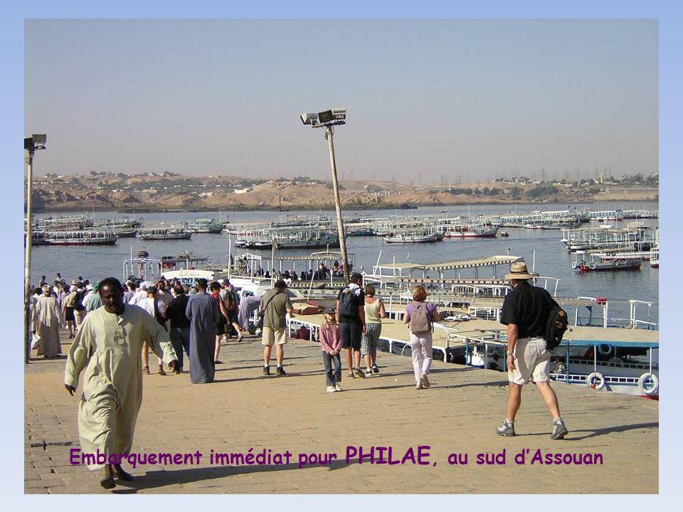 Embarquement immédiat pour PHILAE, au sud d'Assouan