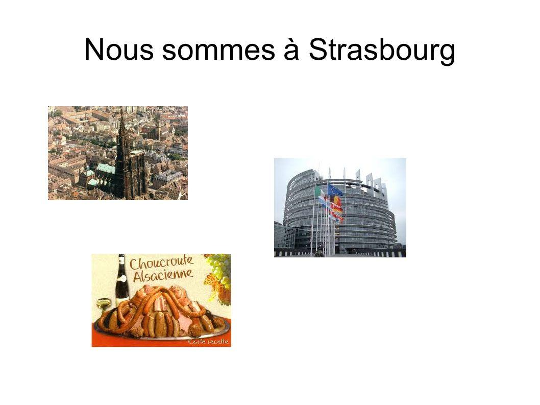 Nous sommes à Strasbourg