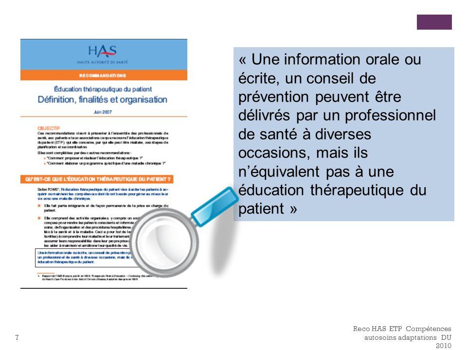 « Une information orale ou écrite, un conseil de prévention peuvent être délivrés par un professionnel de santé à diverses occasions, mais ils n'équivalent pas à une éducation thérapeutique du patient »