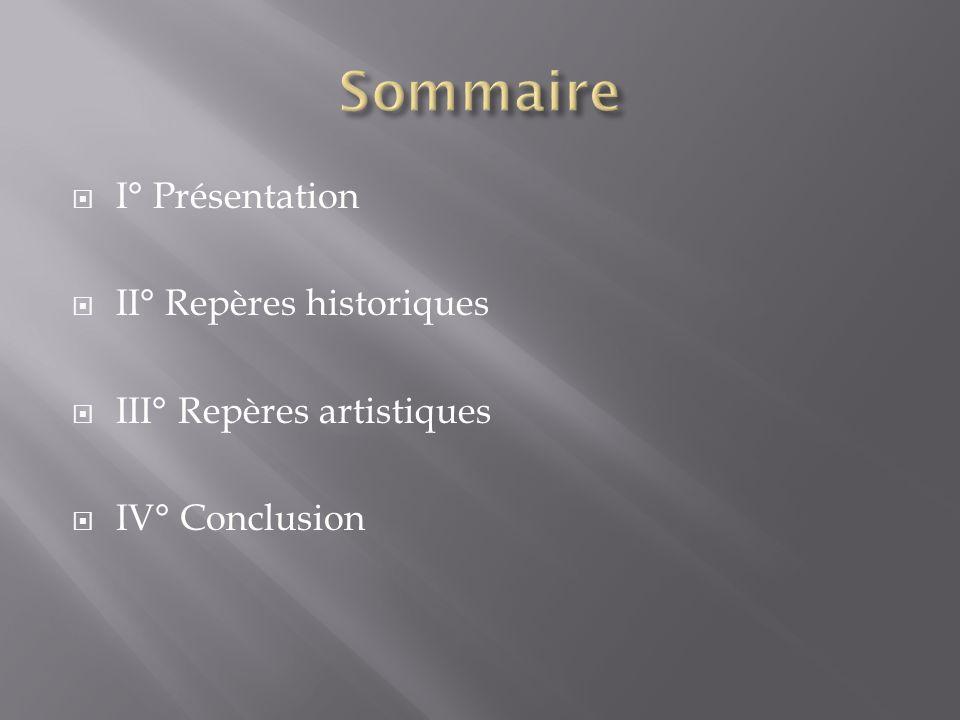 Sommaire I° Présentation II° Repères historiques