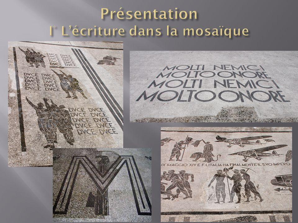 Présentation I° L'écriture dans la mosaïque