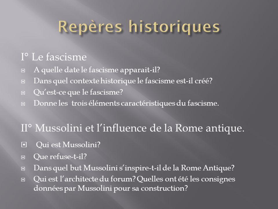 Repères historiques I° Le fascisme
