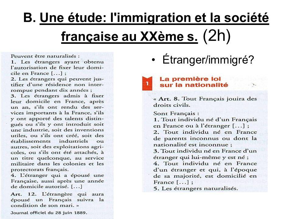 B. Une étude: l immigration et la société française au XXème s. (2h)