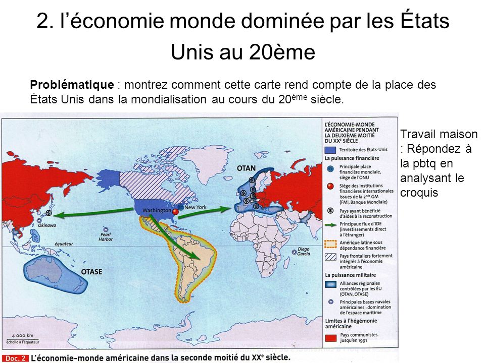 2. l'économie monde dominée par les États Unis au 20ème
