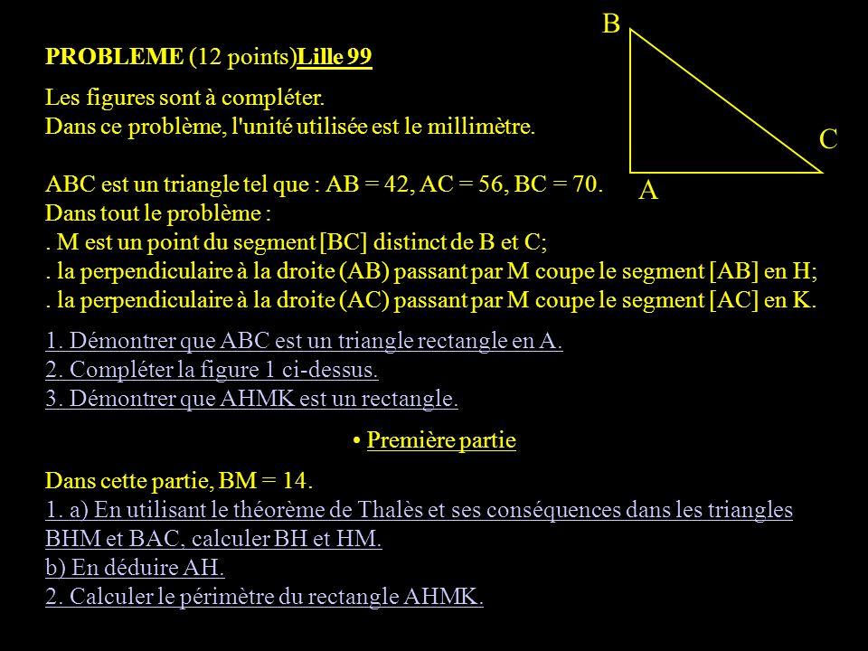 B C A PROBLEME (12 points)Lille 99