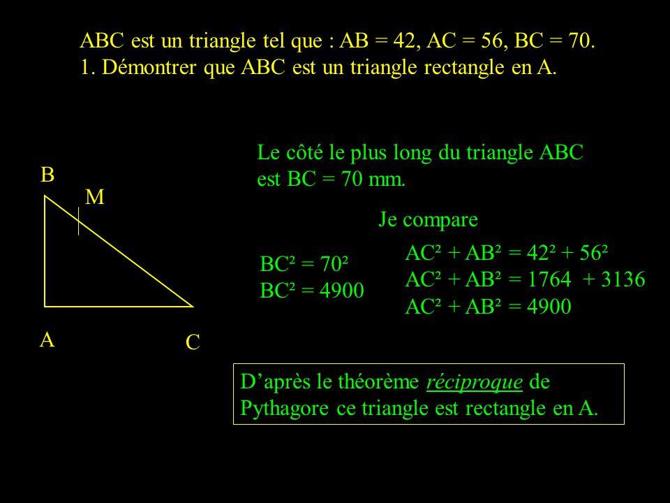 ABC est un triangle tel que : AB = 42, AC = 56, BC = 70. 1