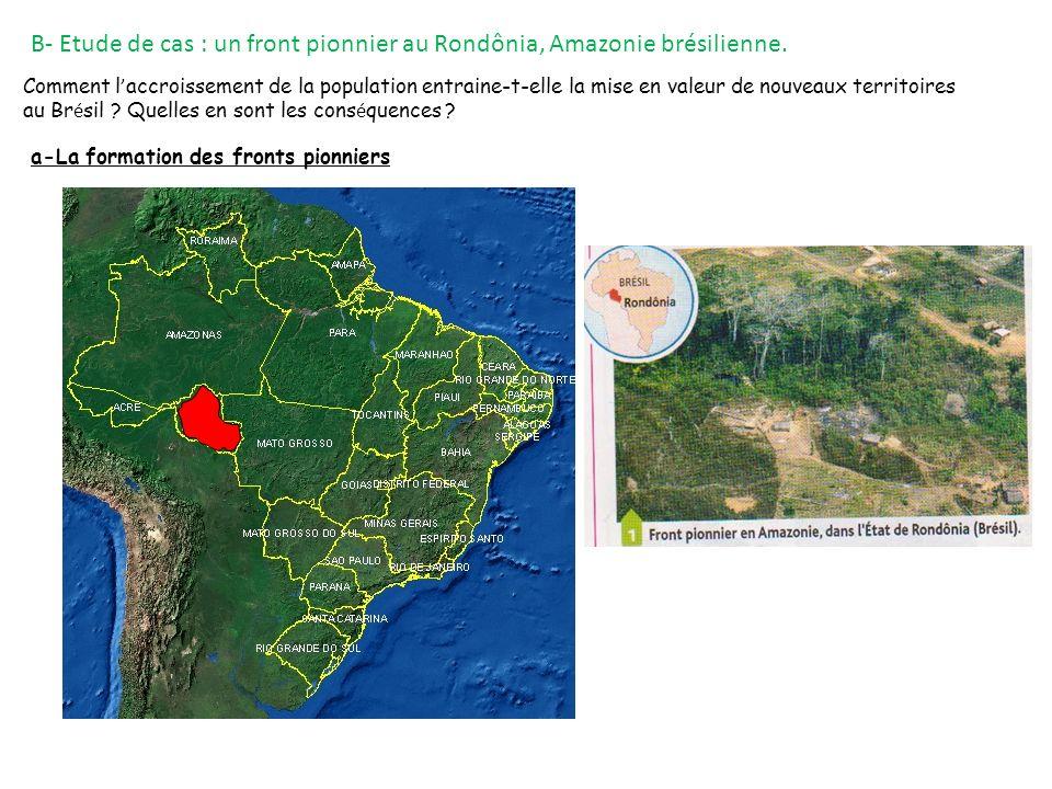 B- Etude de cas : un front pionnier au Rondônia, Amazonie brésilienne.