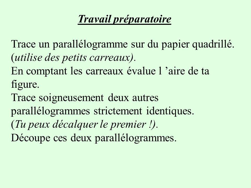Travail préparatoire Trace un parallélogramme sur du papier quadrillé. (utilise des petits carreaux).