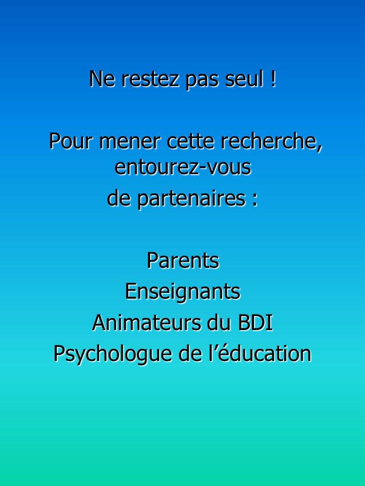 Pour mener cette recherche, entourez-vous de partenaires : Parents