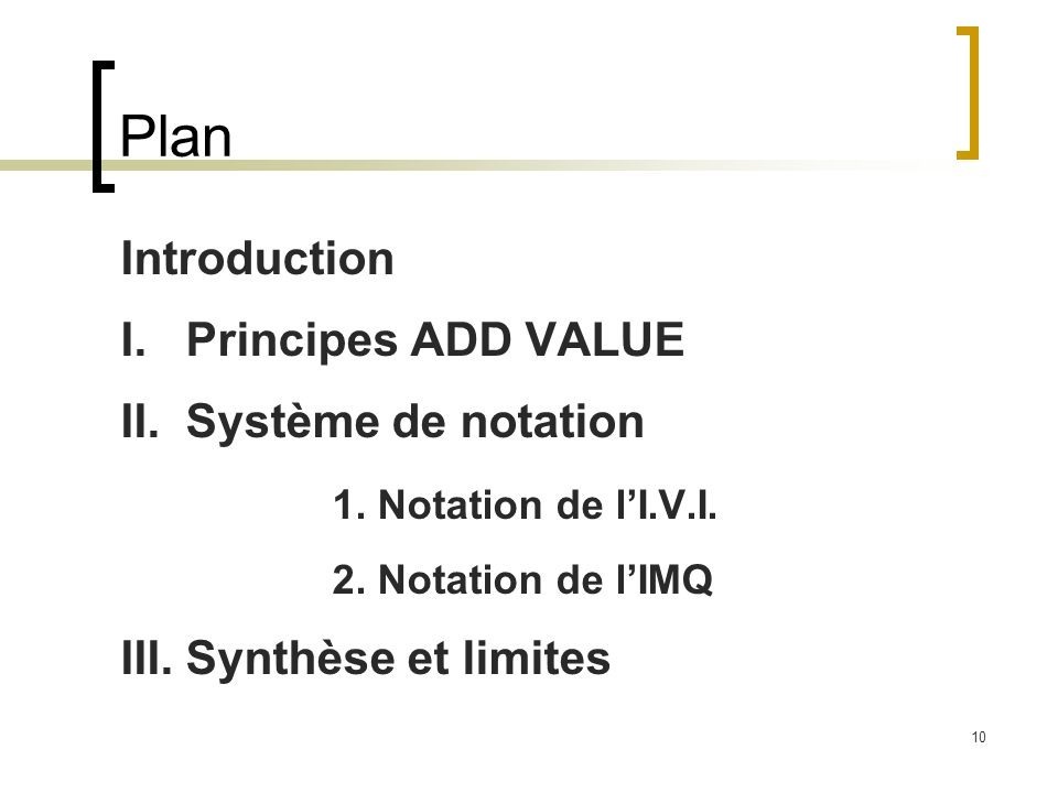 Plan Introduction I. Principes ADD VALUE II. Système de notation