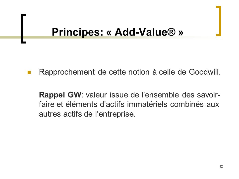 Principes: « Add-Value® »