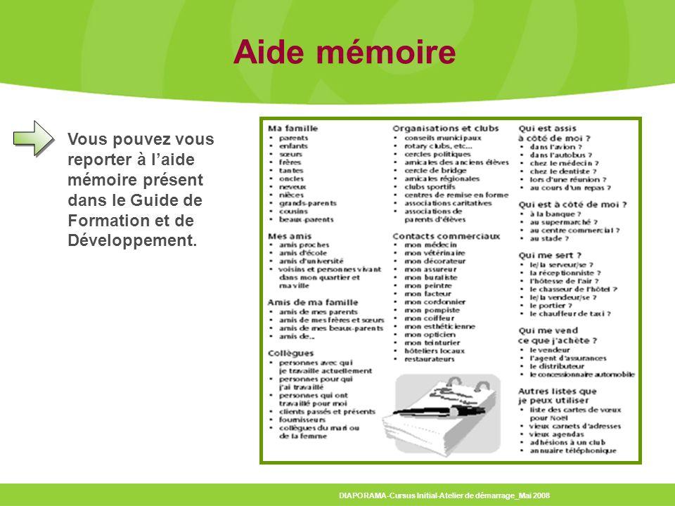 Aide mémoire Vous pouvez vous reporter à l'aide mémoire présent dans le Guide de Formation et de Développement.