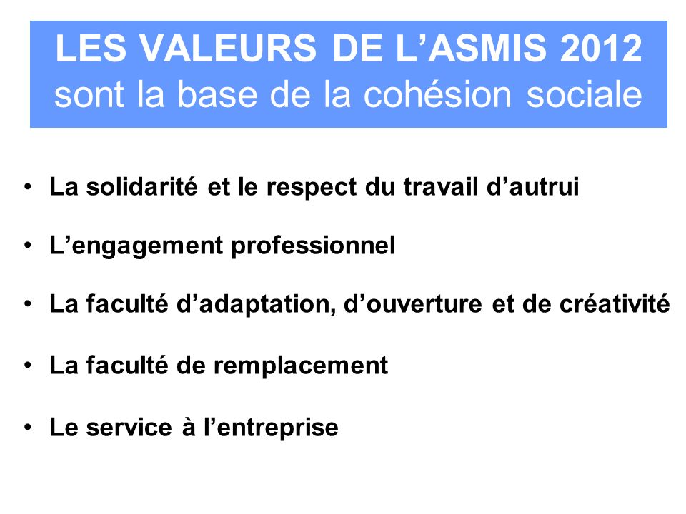 LES VALEURS DE L'ASMIS 2012 sont la base de la cohésion sociale