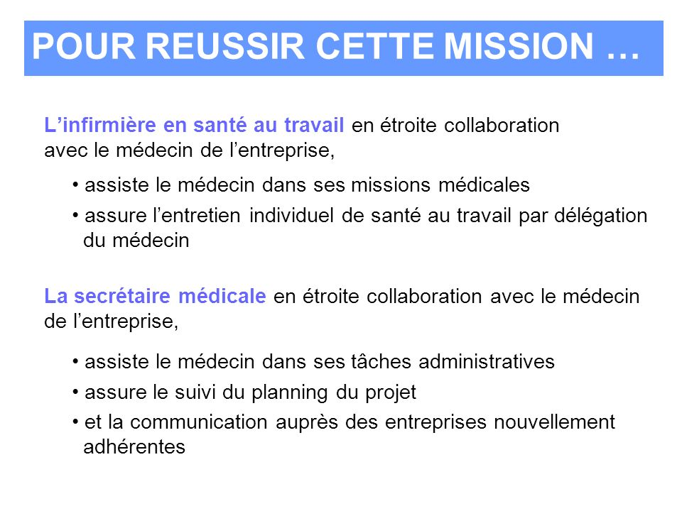 POUR REUSSIR CETTE MISSION …